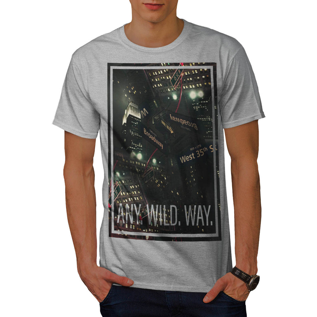 Choose Any Wild Way Mens T-Shirt