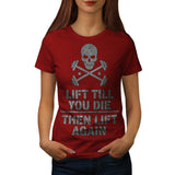 Lift Till You Die Womens T-Shirt
