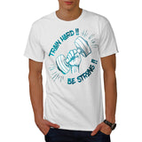 Train Hard Be Strong Mens T-Shirt