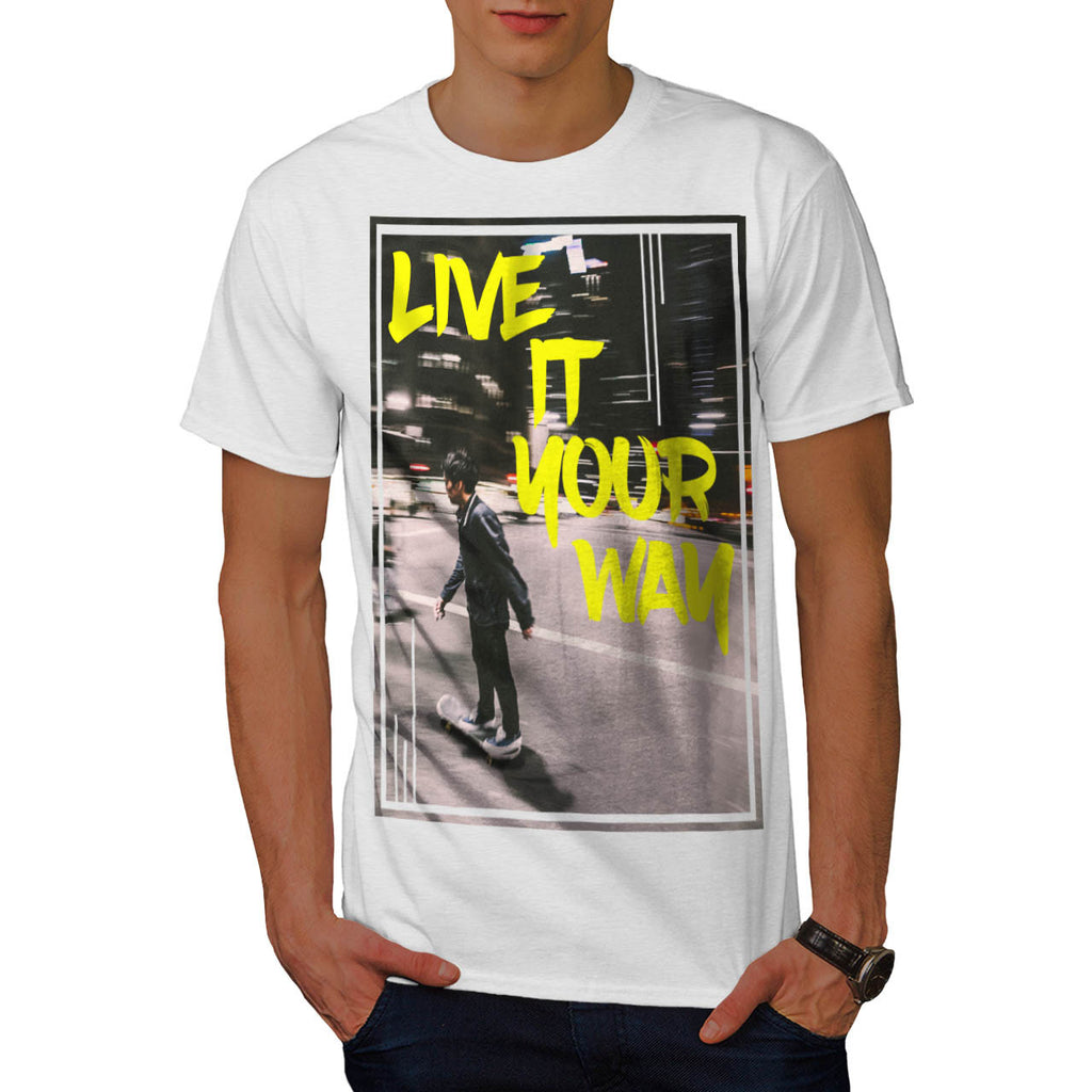 Live Your Way Skater Mens T-Shirt