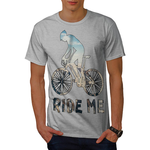 Bicyclist Ride Me Mens T-Shirt