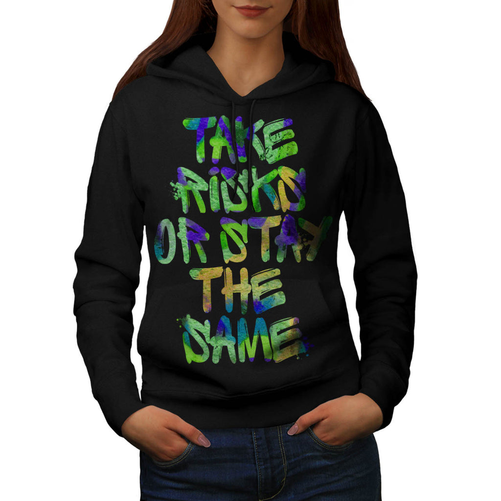 Take Risk Motivation Womens Hoodie