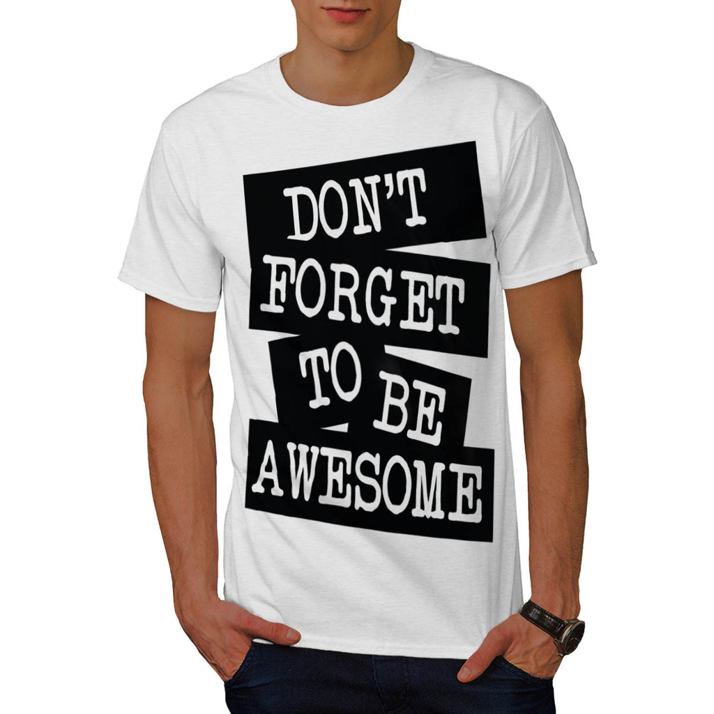 Don't Forget Awesome Mens T-Shirt