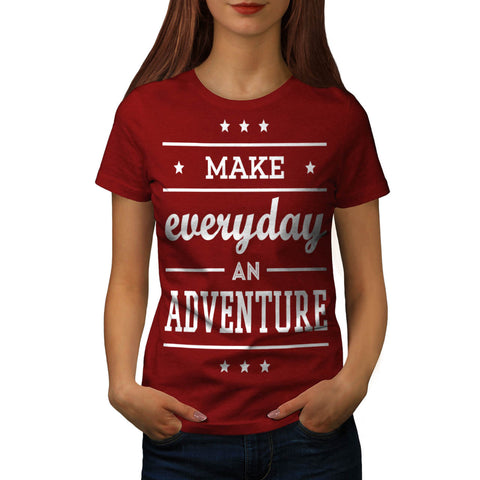 Adventure Everyday Womens T-Shirt