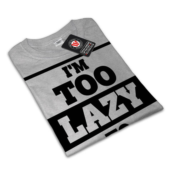 Lazy To Exist Today Mens T-Shirt