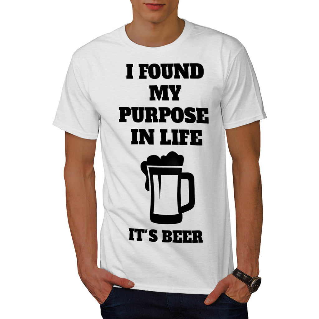 Beer Life Purpose Mens T-Shirt