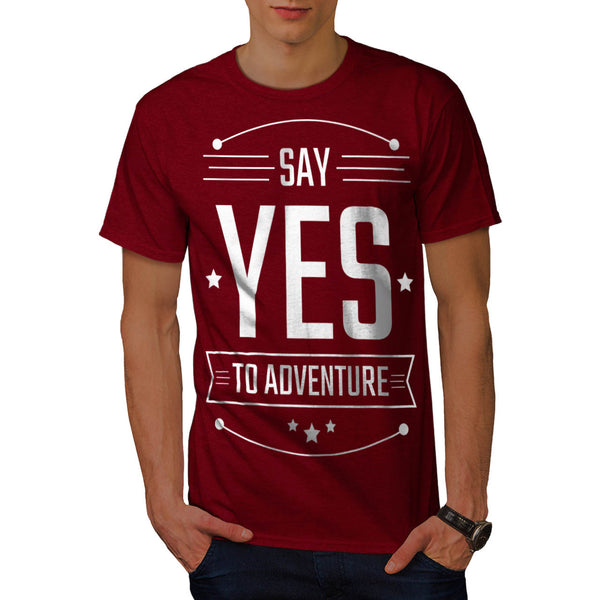 Say Yes To Adventure Mens T-Shirt