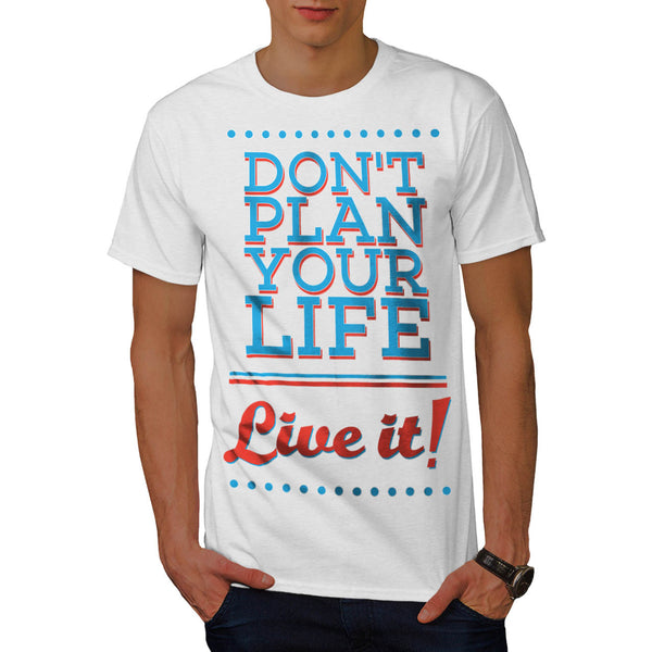 Live Without Plan Mens T-Shirt