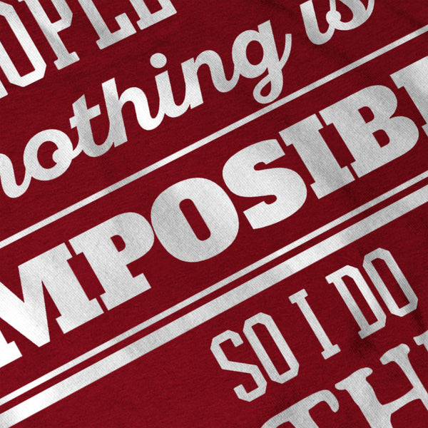 Nothing Is Imposible Mens T-Shirt