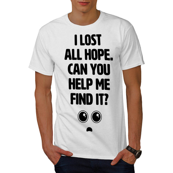 Lost Hope Help Me Mens T-Shirt