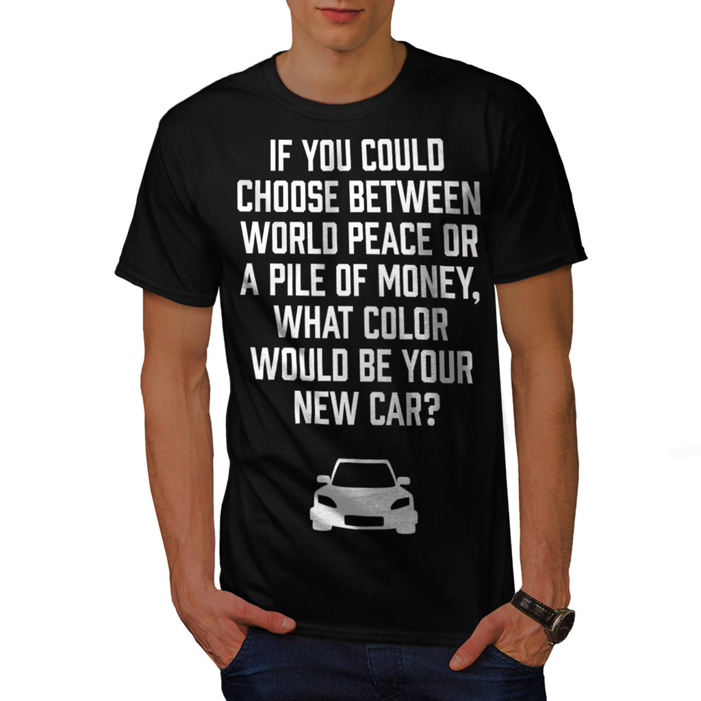 World Peace Or Money Mens T-Shirt