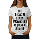 Learn From Mistakes Womens T-Shirt