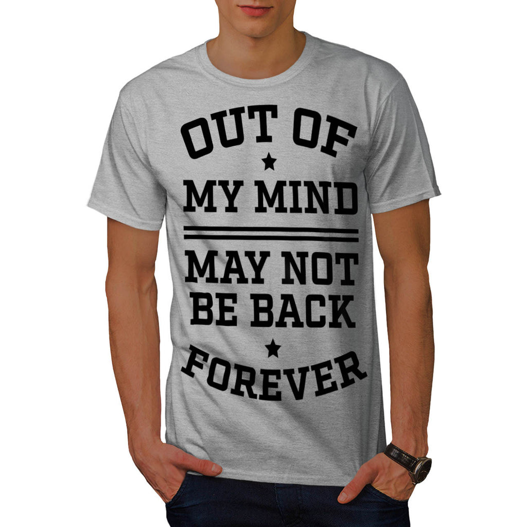 Out Of My Mind Mens T-Shirt