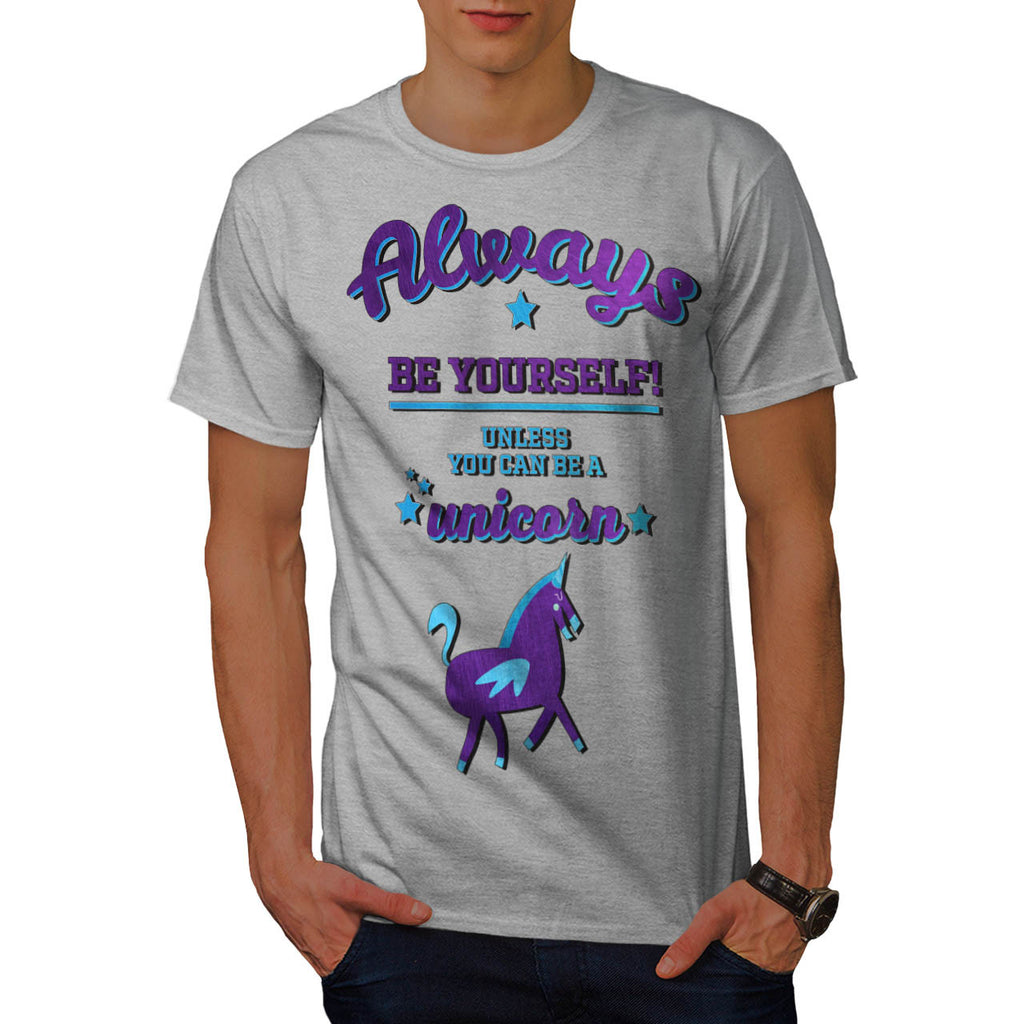 Always Be Yourself Mens T-Shirt