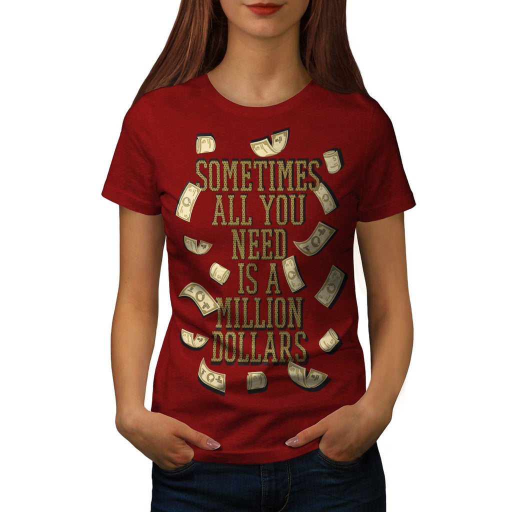 Million dollars Womens T-Shirt