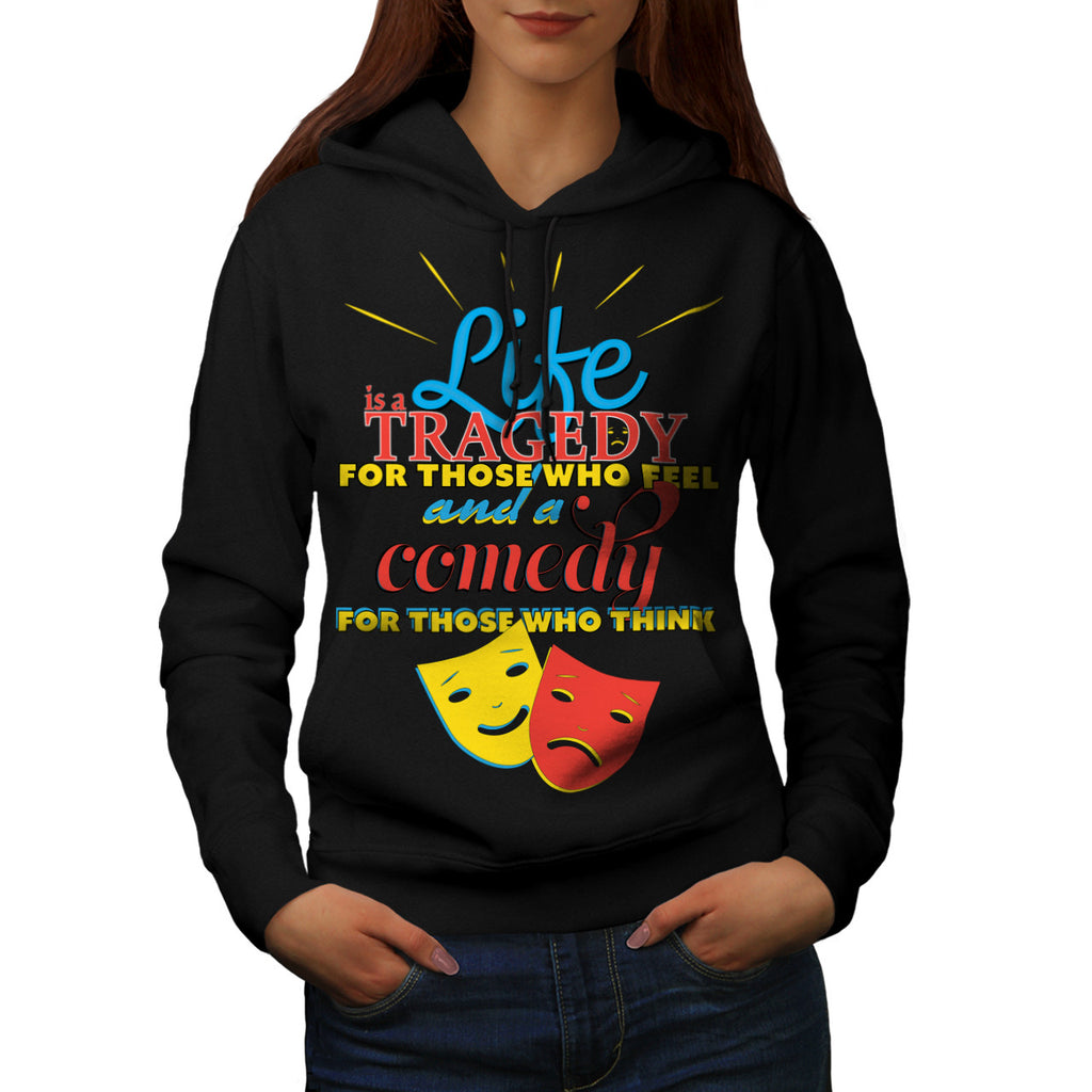 Life Comedy Tragedy Womens Hoodie