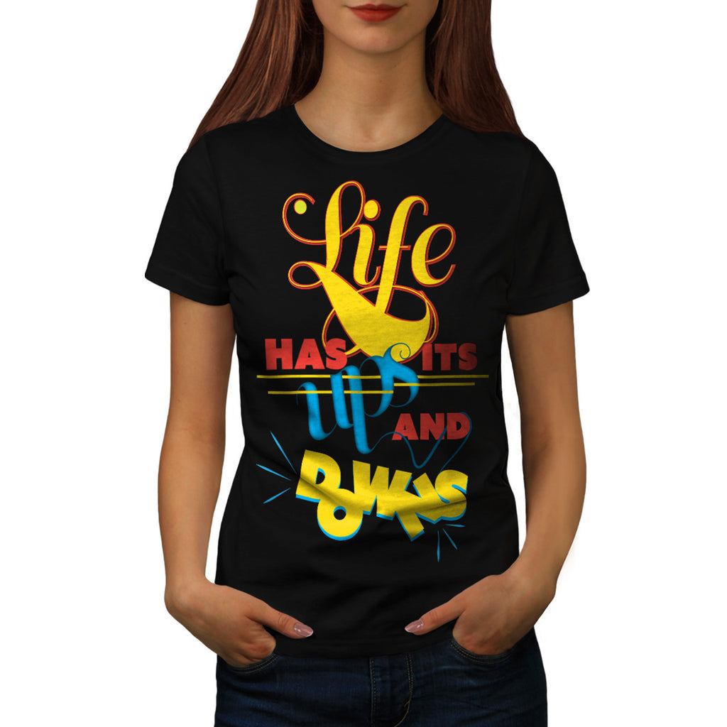 Life Has Up And Down Womens T-Shirt