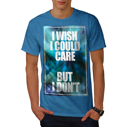 Wish Careless Care Mens T-Shirt