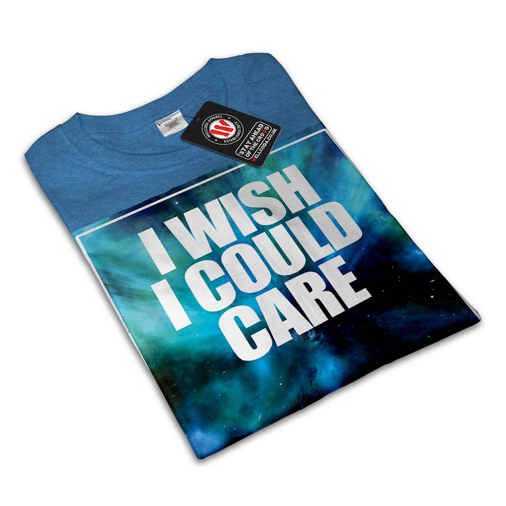 Wish Careless Care Womens T-Shirt