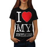 I Love My Enemies Fun Womens T-Shirt