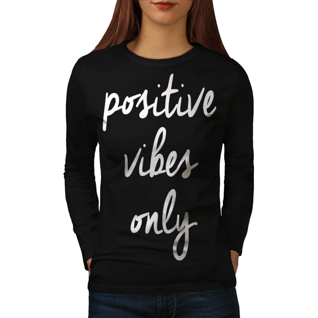 Positive Vibes Only UK Womens Long Sleeve T-Shirt