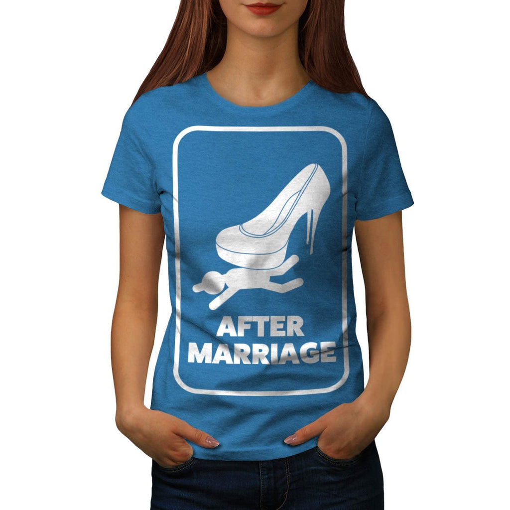 After Marriage Funny Womens T-Shirt