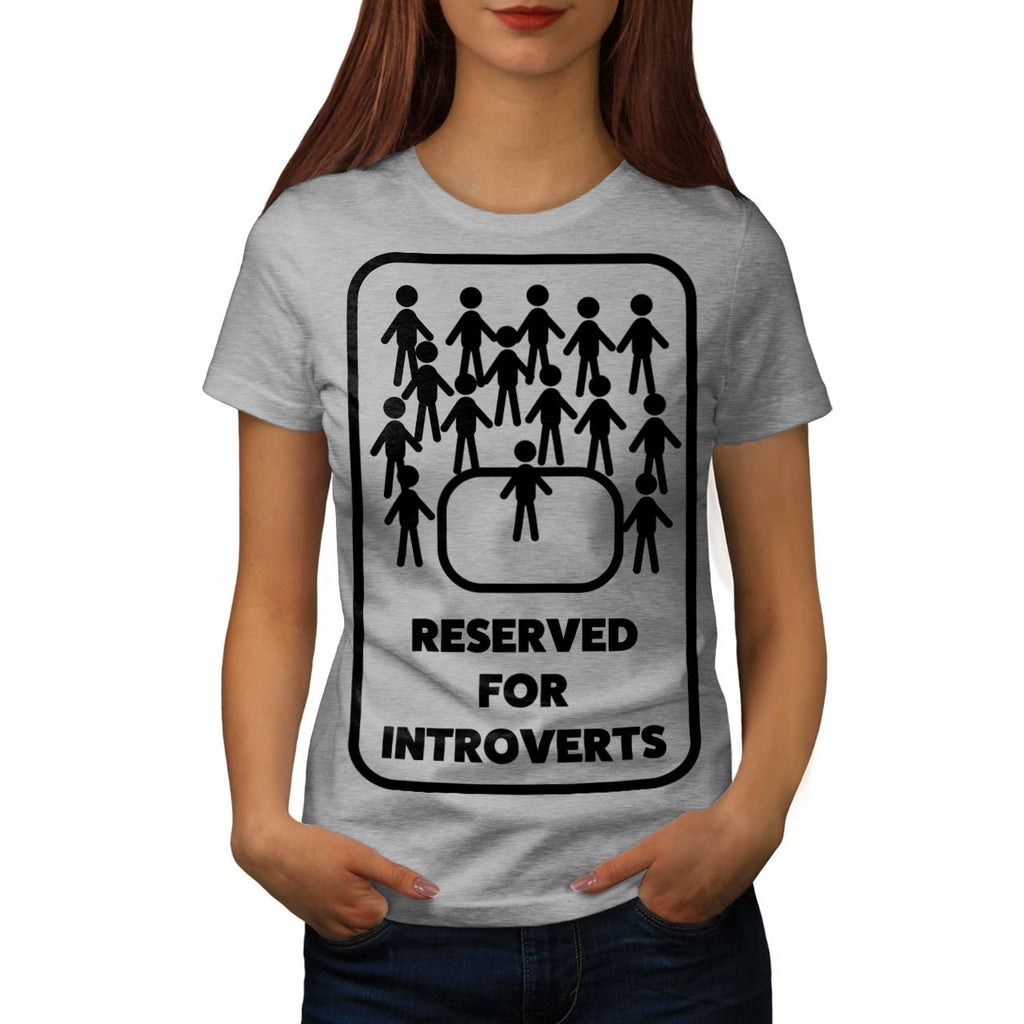Reserved Introvert Womens T-Shirt