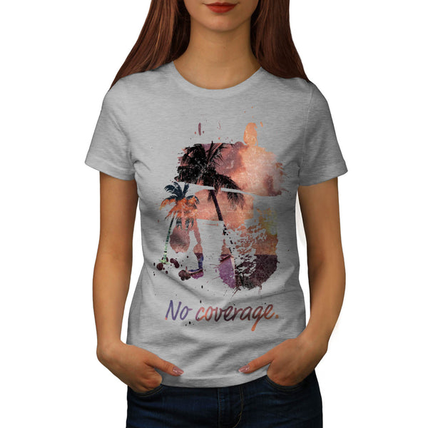 No Coverage Paradise Womens T-Shirt