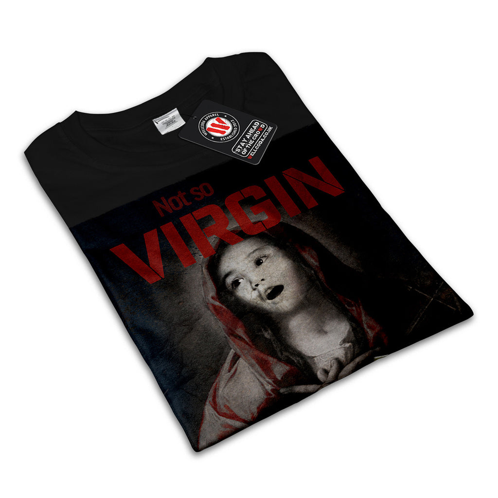 Not So Virgin Mary Mens T-Shirt