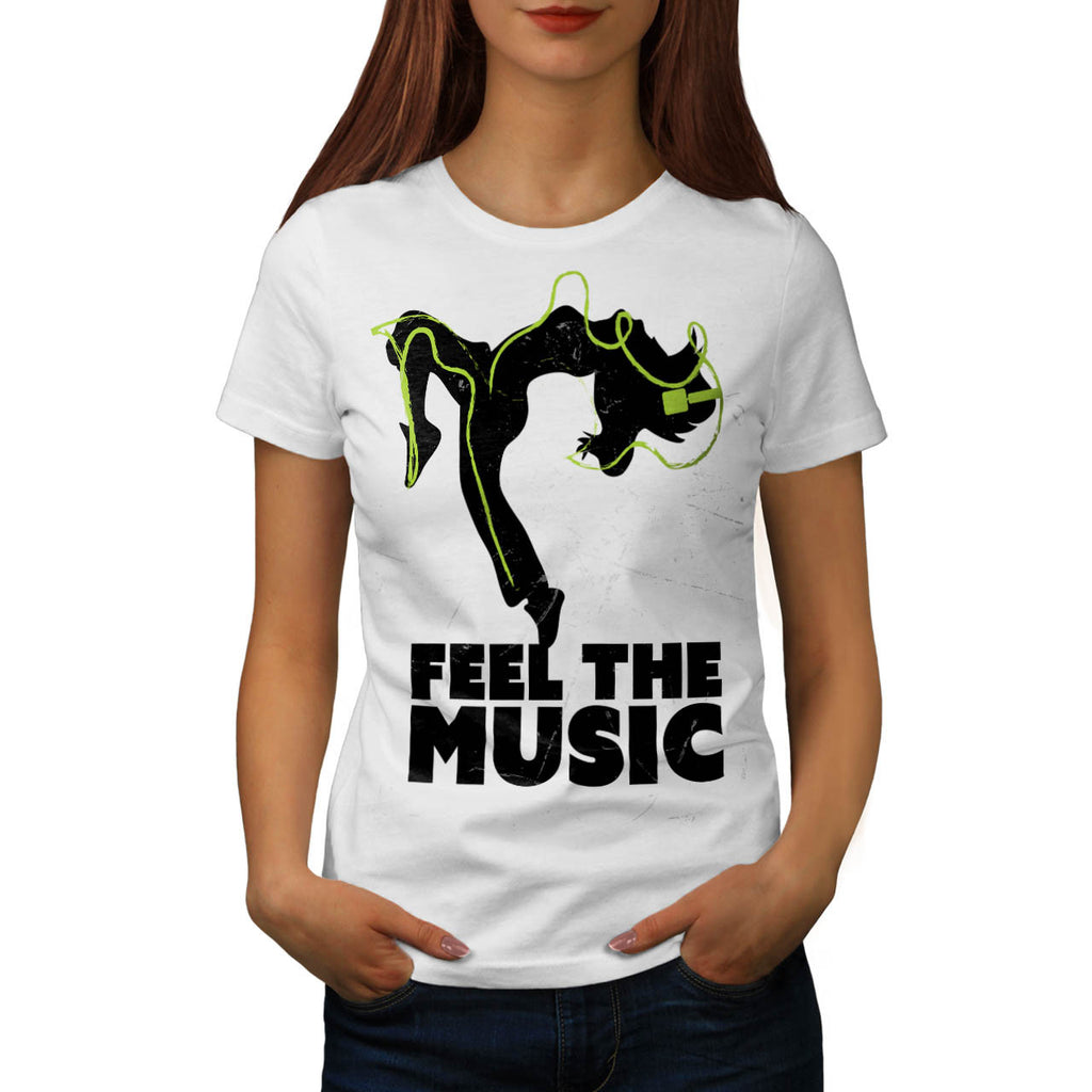 Dance Feel The Music Womens T-Shirt