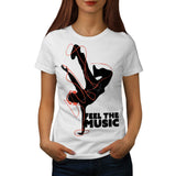Feel The Music Dance Womens T-Shirt