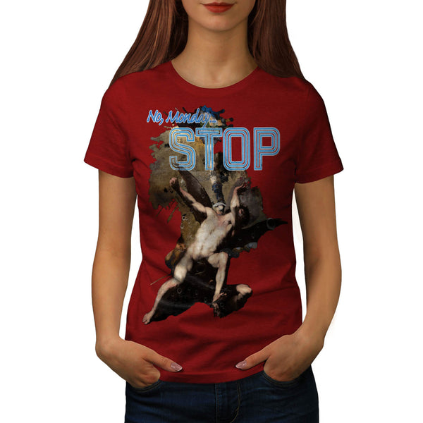 No Monday Stop Blues Womens T-Shirt