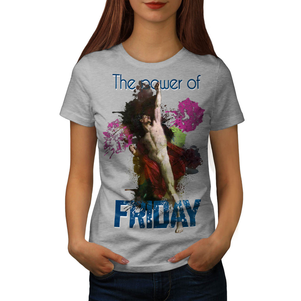Power Of Friday Start Womens T-Shirt
