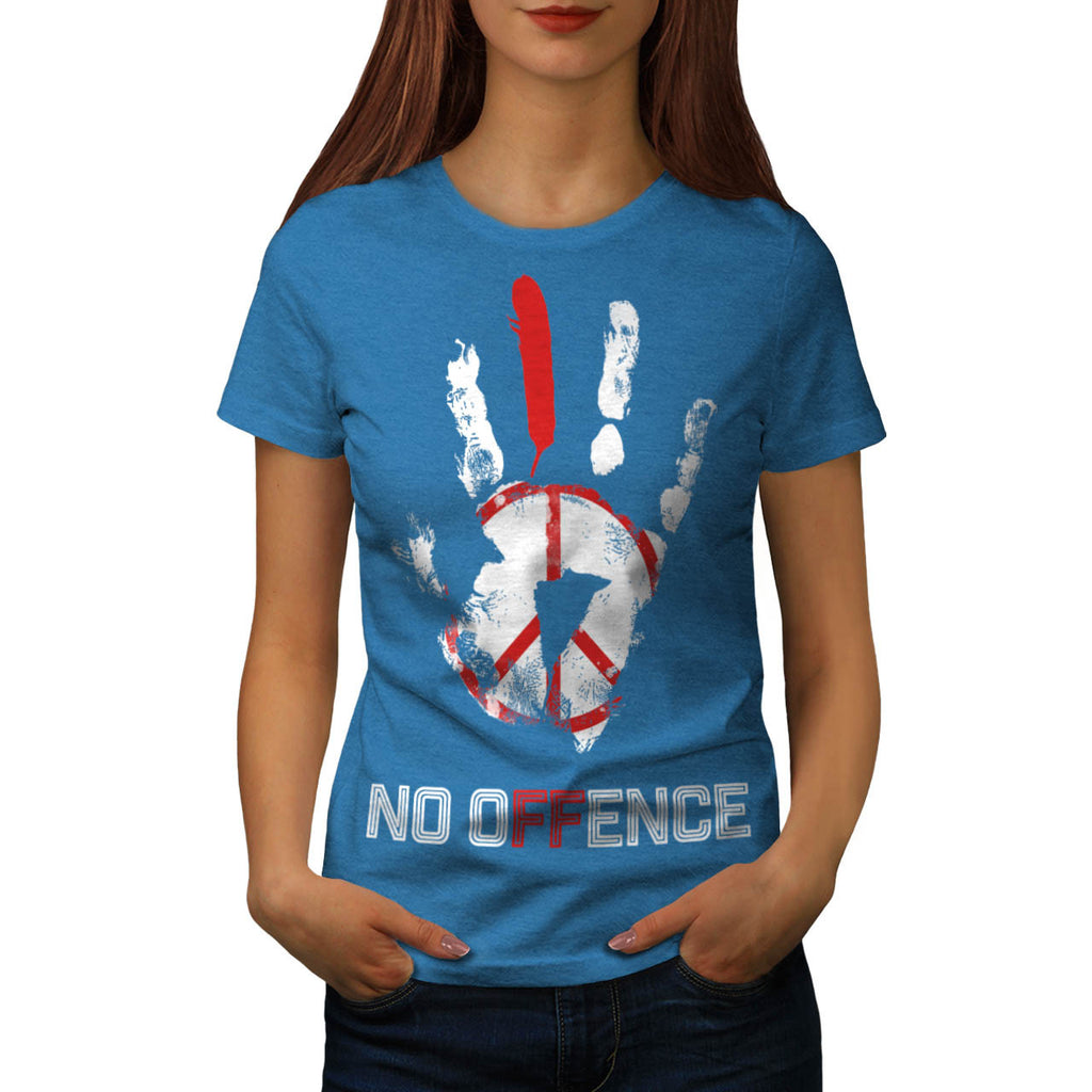 Stop War No Offence Womens T-Shirt