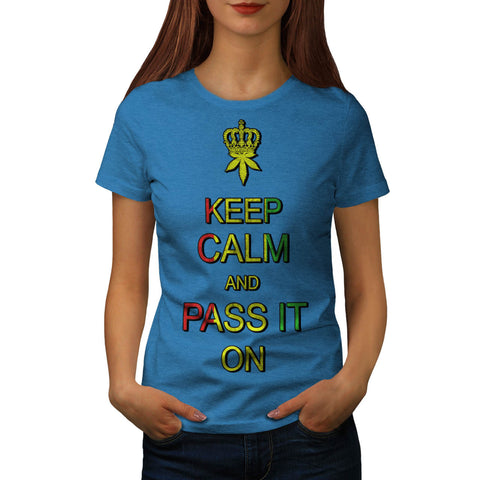 Keep Calm Pass It Womens T-Shirt