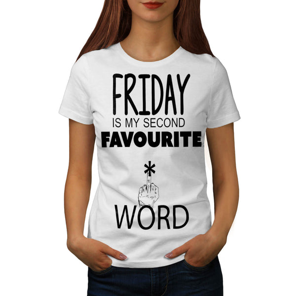 Friday Second Word Womens T-Shirt