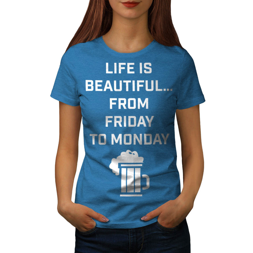 Life Is Beautiful Pub Womens T-Shirt