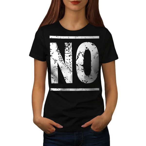 No Stop Right There Womens T-Shirt