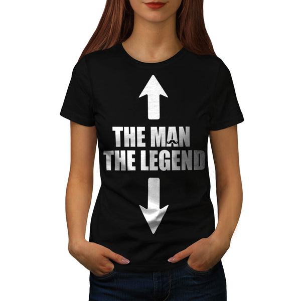 Legend and The Man Womens T-Shirt
