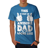 Awesome Dad Look Like Mens T-Shirt