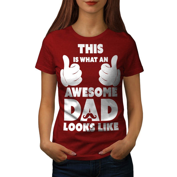 Awesome Dad Look Like Womens T-Shirt