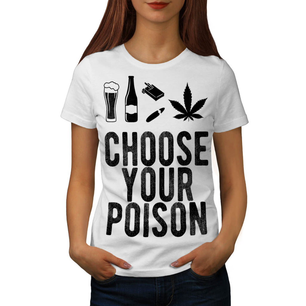 Choose Your Poison Womens T-Shirt