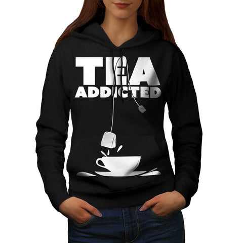 Addicted To Tea Cup Womens Hoodie