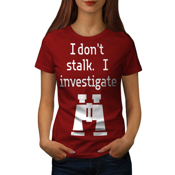 Stalk Investigate Womens T-Shirt