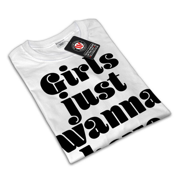 Girls Wanna Have Fund Womens T-Shirt