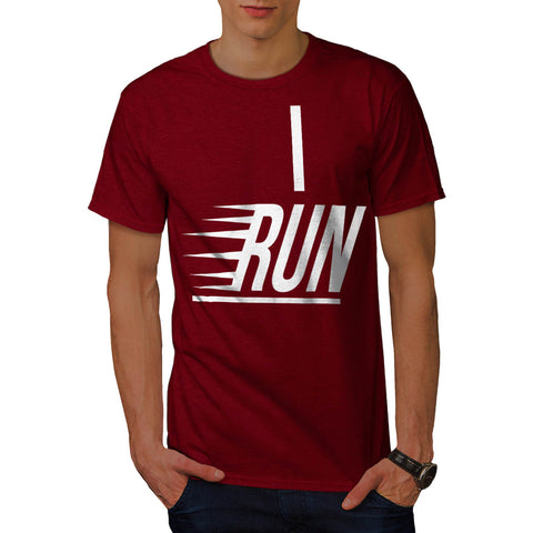 I Run Slogan Text Mens T-Shirt