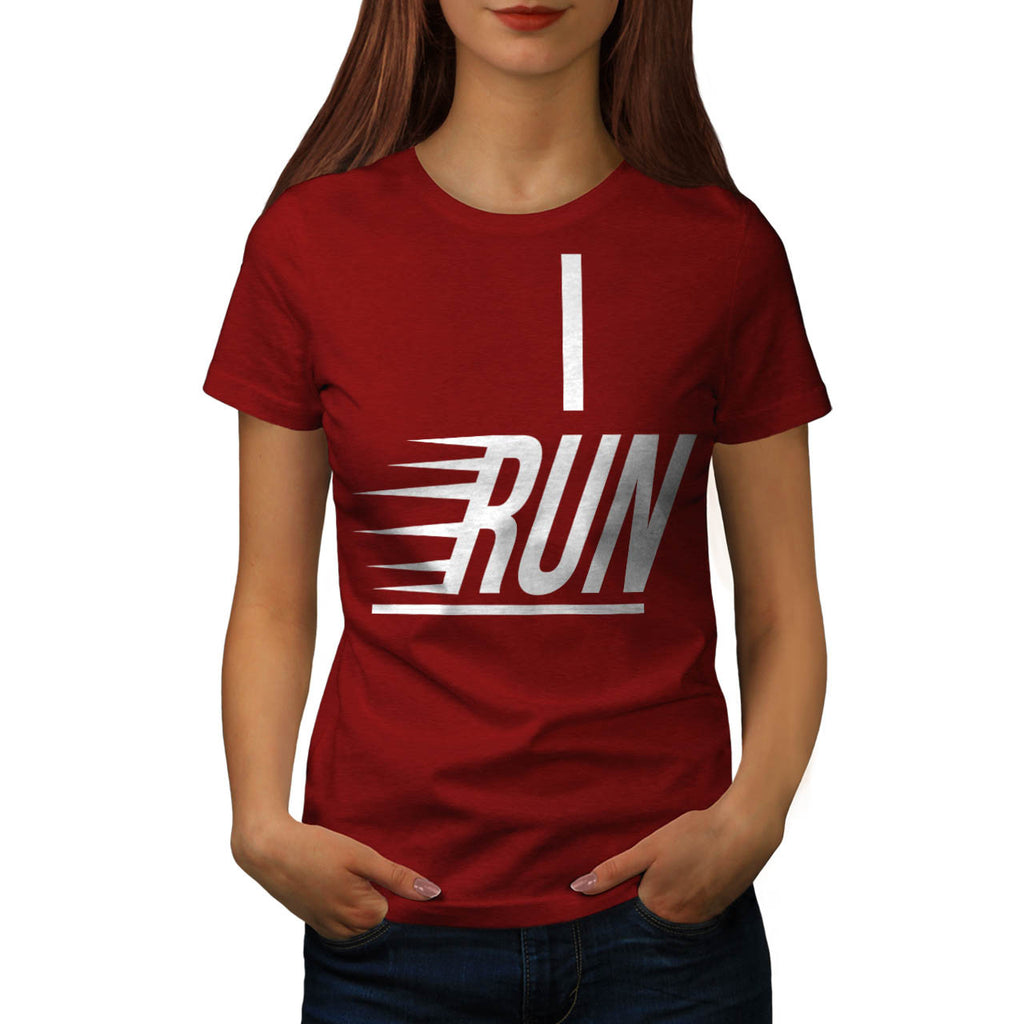 I Run Slogan Text Womens T-Shirt