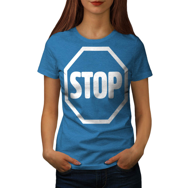 Stop Warning Road Womens T-Shirt