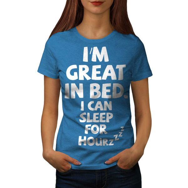 Great In Bed Sleep Womens T-Shirt