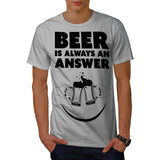 Beer Is Always Answer Mens T-Shirt